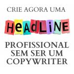 Criar Headlines Profissionais
